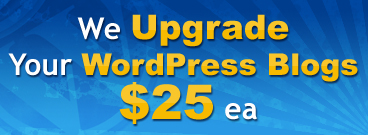 We upgrade your Wordpress blogs for $25